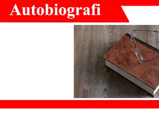 Autobiografi-definisi-jenis-struktur-contoh-tujuan