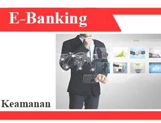 Definisi-e-banking-jenis-hambatan-implementasi-dan-keamanan